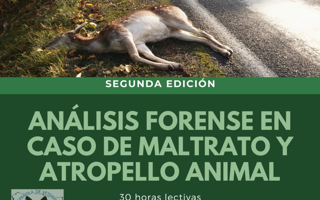 SEGUNDA EDICIÓN DEL CURSO SOBRE MALTRATO Y ATROPELLO ANIMAL