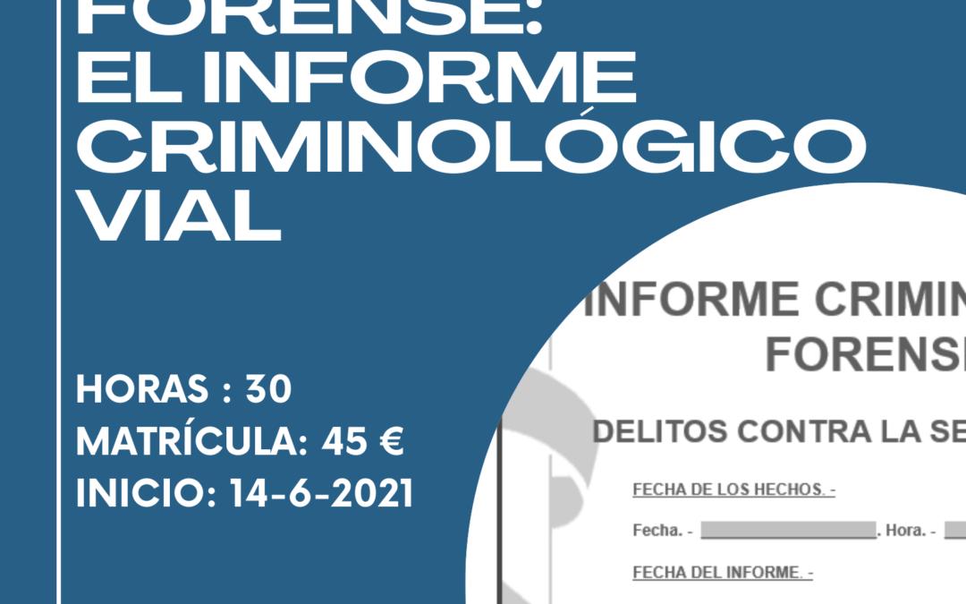 2º EDICIÓN CURSO CRIMINOLOGÍA FORENSE: EL INFORME CRIMINOLÓGICO VIAL